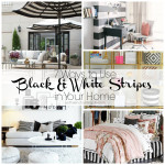 7 Unique Ways to Use Black and White Stripes in Your Home